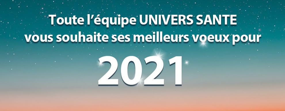 Toute l'équipe Univers Santé vous souhaite une merveilleuse année 2021